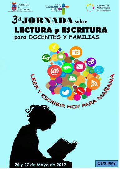 http://www.cepdecantabria.es/58-actividades/cep-santander/868-3-jornada-sobre-lectura-y-escritura-para-docentes-y-familias-ceps-de-cantabria#presentaci%C3%B3n